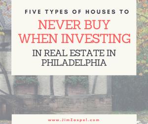 5 Kind Of Houses To Never Buy When Investing In Real Estate In Philadelphia