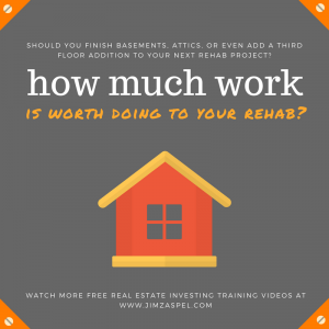 How Much Work is Worth Doing to Your Rehab