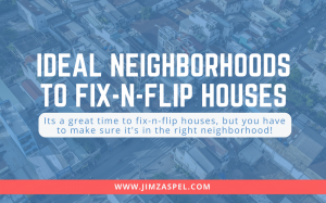 Ideal Neighborhoods to Fix-n-Flip Houses