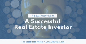Daily Routine of A Successful Real Estate Investor