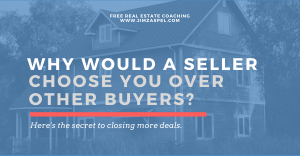 Why Would A Seller Choose You Over Another Buyer