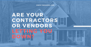 Are Your Contractors or Vendors Letting You Down?